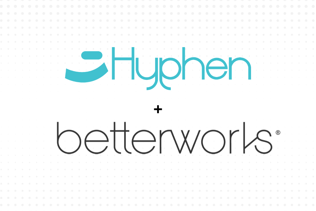 Hyphen is now a part of Betterworks: Unifying Employee Engagement & Performance Management