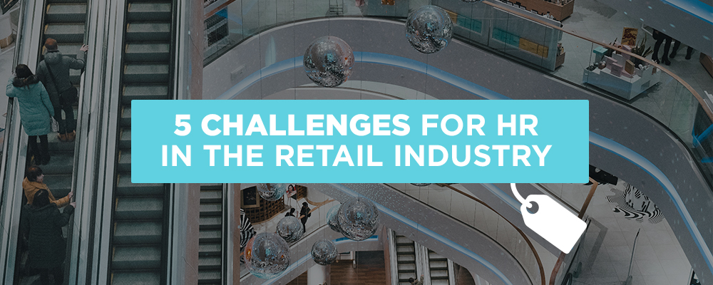 5 Challenges for HR in the Retail Industry