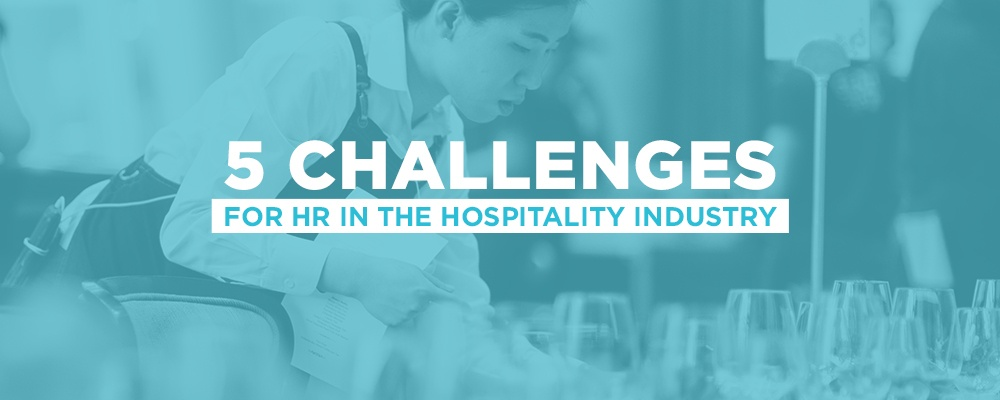 5 Challenges for HR in The Hospitality Industry