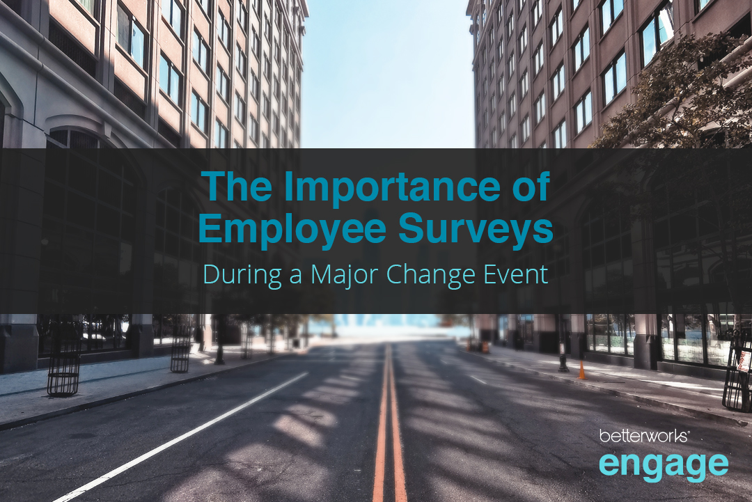The Importance of Employee Surveys During a Major Change Event
