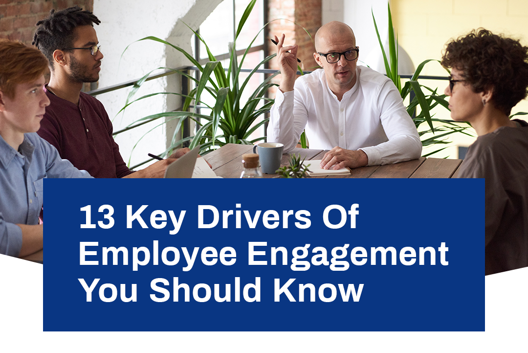 13 Key Drivers Of Employee Engagement You Should Know