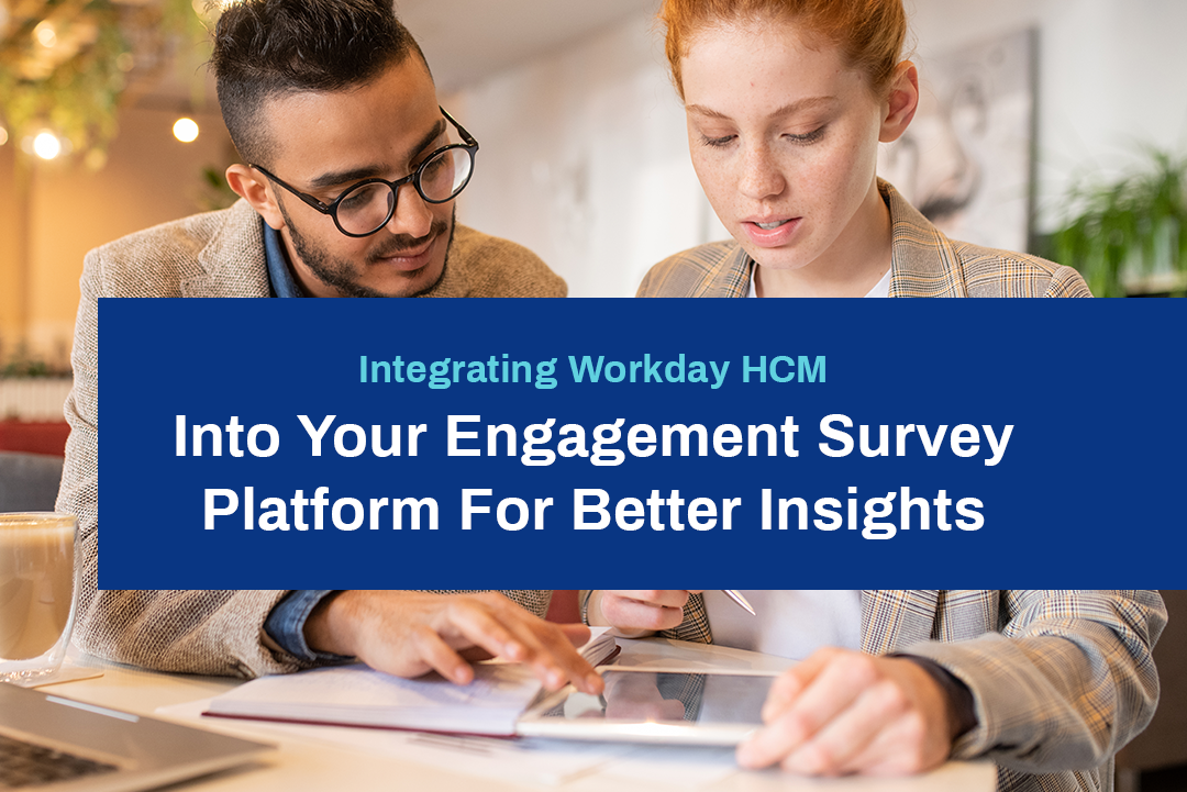 Integrating Workday HCM Into Your Engagement Survey Platform For Better Insights
