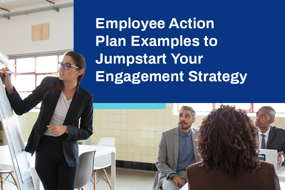 Employee Action Plan Examples to Jumpstart Your Engagement Strategy