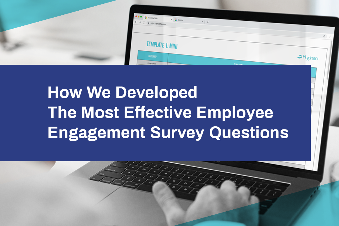 How We Developed The Most Effective Employee Engagement Survey Questions
