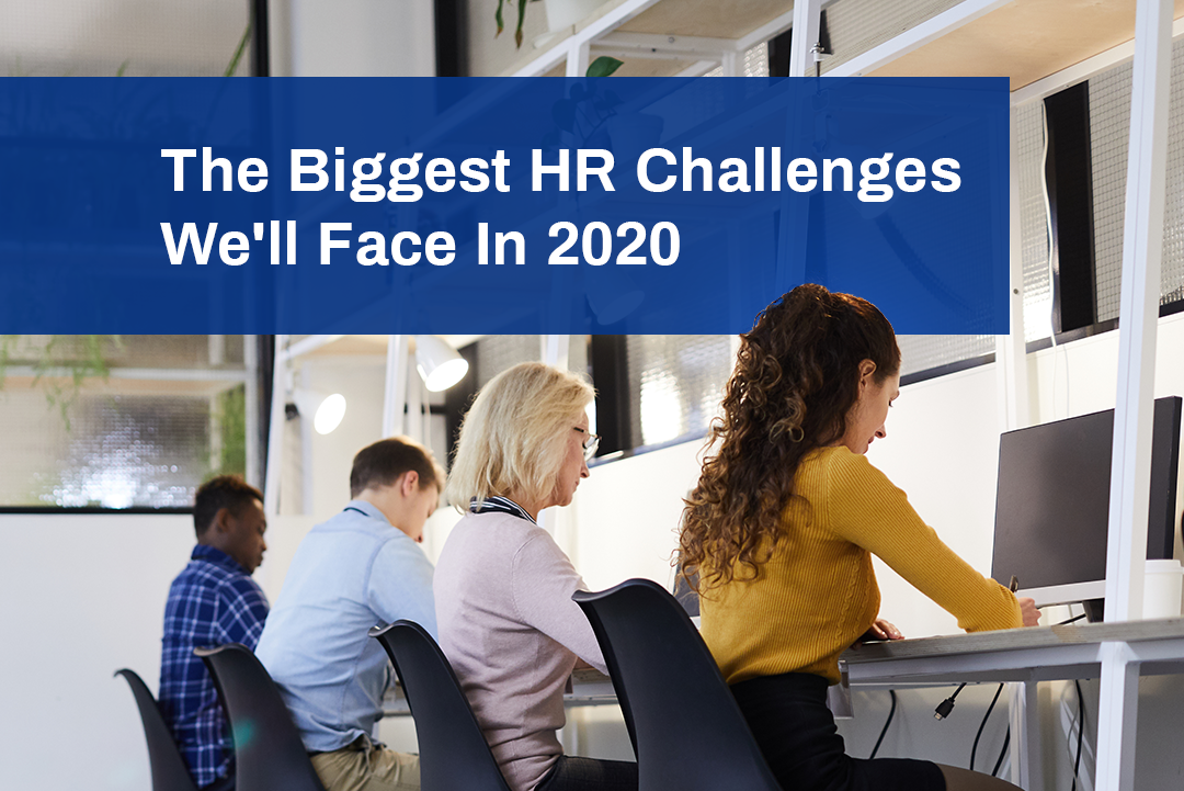 The Biggest HR Challenges We'll Face In 2020