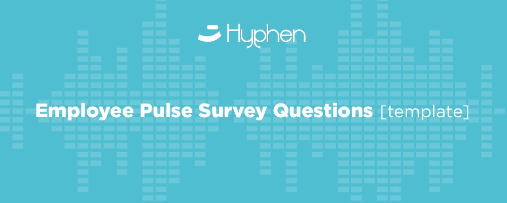 HR's Guide to the Employee Pulse Survey
