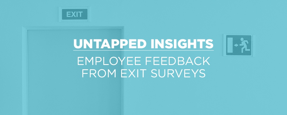Untapped Insights: Employee Feedback From Exit Surveys