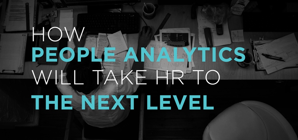 How People Analytics Will Take HR to the Next Level