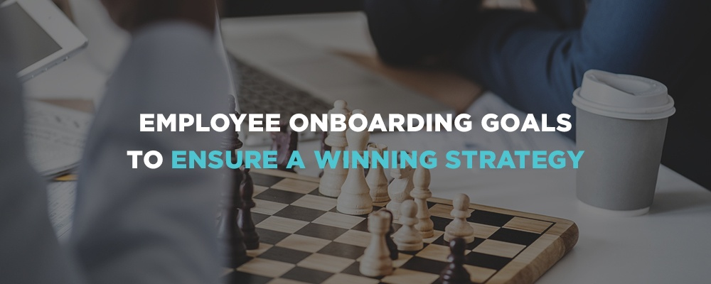 Employee Onboarding Goals to Ensure A Winning Strategy